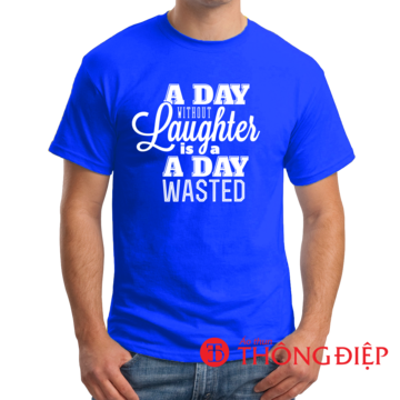 A day without laughter is a day wasted!