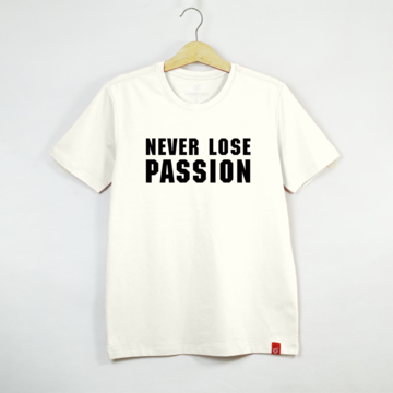 NEVER LOSE PASSION