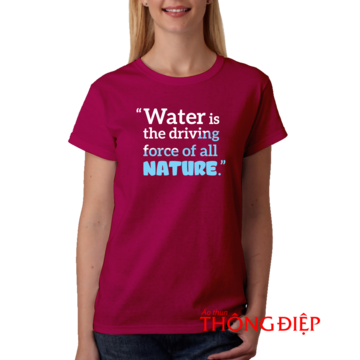 Water is the driving force of all nature