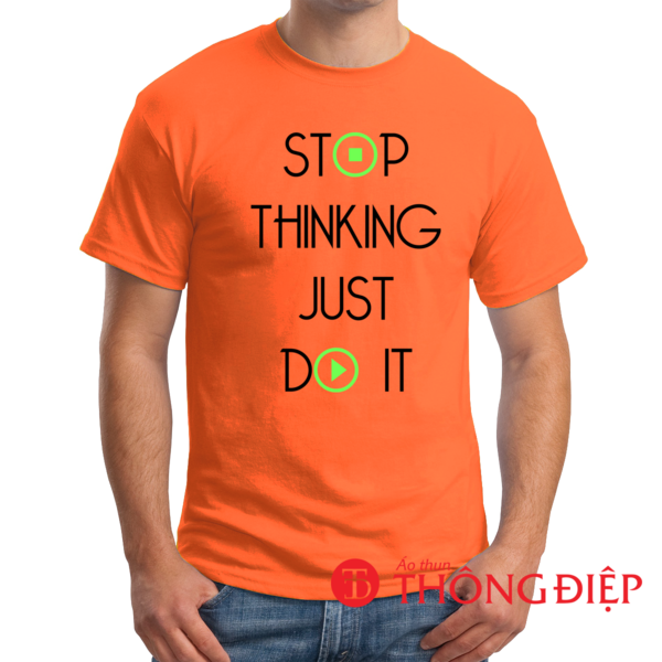 Stop thinking Just do it