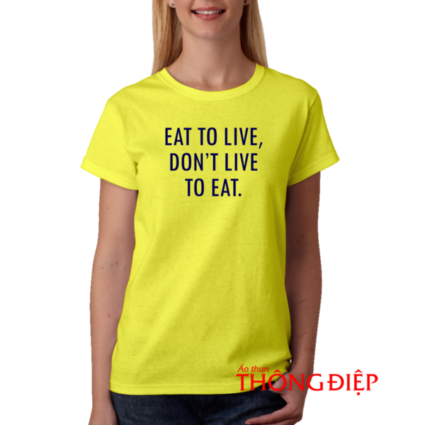 Eat to live, don't live to eat.